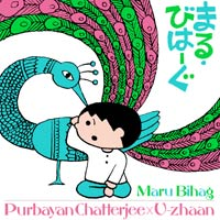 Purbayan Chatterjee × U-zhaan「まる・びはーぐ」